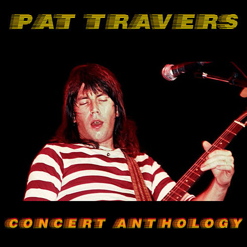 Concert Anthology - Live de Pat Travers