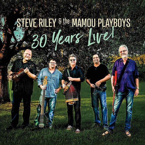 30 Years Live! de Steve Riley & the Mamou Playboys
