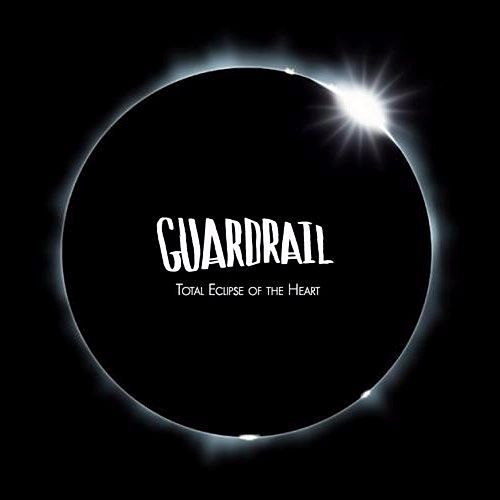 Total Eclipse of the Heart by Guardrail