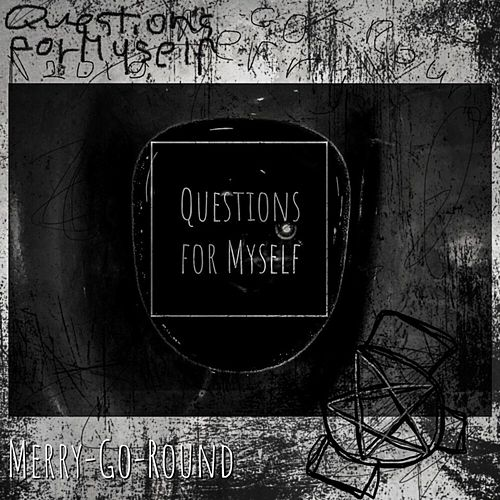 Questions for Myself de Merry-Go-Round
