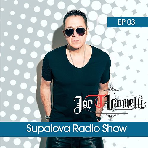 Supalova Radio Show - Episode 03 (Joe T Vannelli Presents) de Various Artists