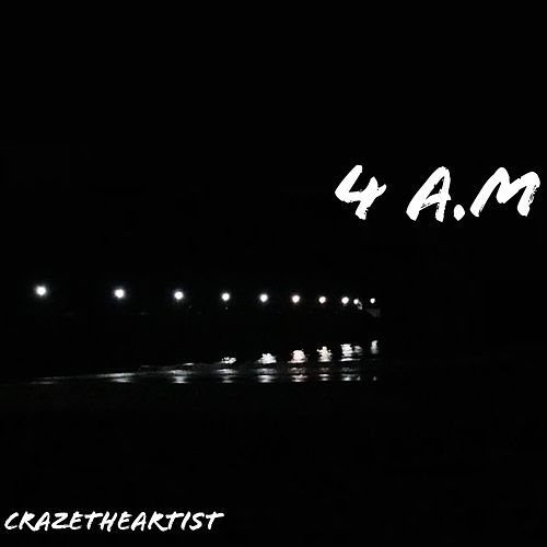 4 Am (Interlude) van CrazeTheArtist