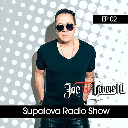 Supalova Radio Show - Episode 02 (Joe T Vannelli Presents) de Various Artists