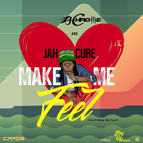 Make Me Feel (Can't Keep My Cool) - Single by Jah Cure