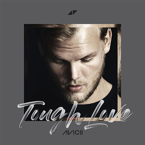 Tough Love (feat. Vargas & Lagola and Agnes) de Avicii