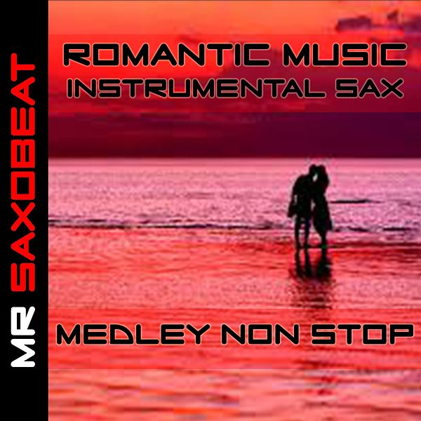 Romantic Music Instrumental Sax Medley: Careless    by