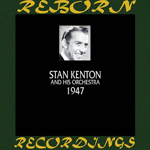 1947 (HD Remastered) by Stan Kenton