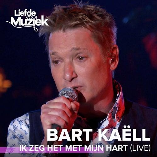 Ik Zeg Het Met Mijn Hart (Live) de Bart Kaëll