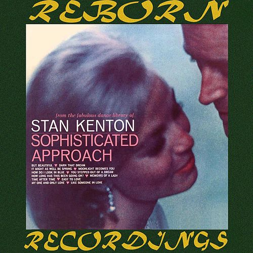 Sophisticated Approach (HD Remastered) by Stan Kenton