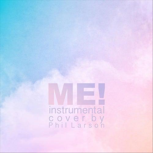 Me! (Instrumental Cover) de Phil Larson