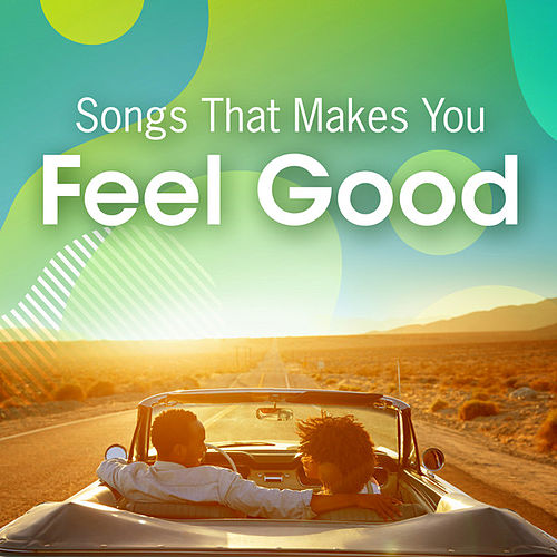 Songs That Makes You Feel Good de Various Artists