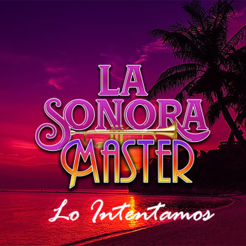 Lo intentamos de La Sonora Master