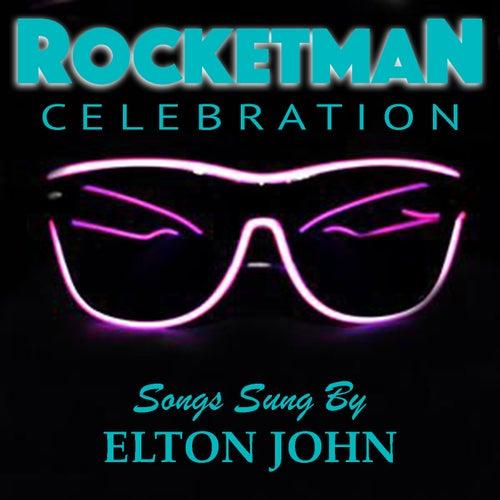 'Rocketman' Celebration Songs Sung By Elton John von Elton John