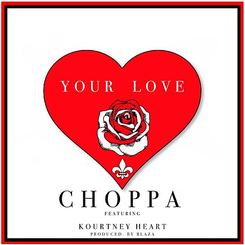 Your Love by Choppa