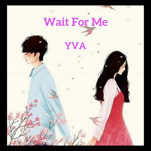 Wait for Me by Yva