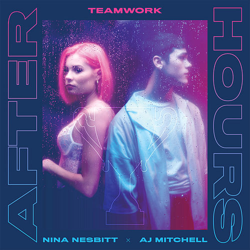 Afterhours by teamwork. x Nina Nesbitt x AJ Mitchell