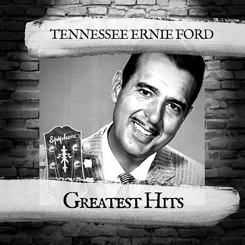 Greatest Hits by Tennessee Ernie Ford