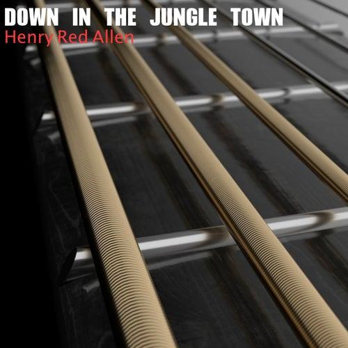 Down in Jungle Town de Henry Red Allen
