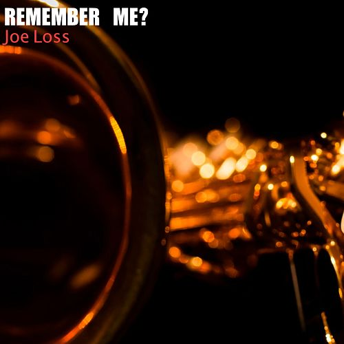 Remember Me? von Joe Loss
