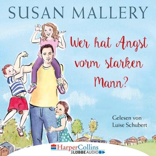 Wer hat Angst vorm starken Mann? - Fool's Gold, Teil 3 (Ungekürzt) von Susan Mallery