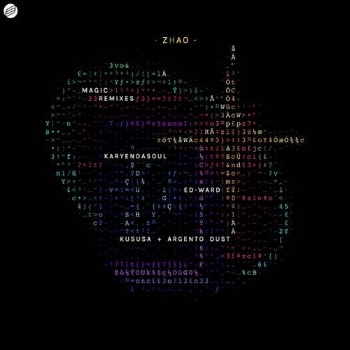 Magic (Karyendasoul, Ed-Ward, Kususa & Argento Dust Remixes) by Zhao