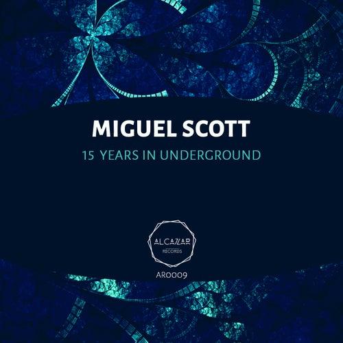15 Years In Underground de Miguel Scott