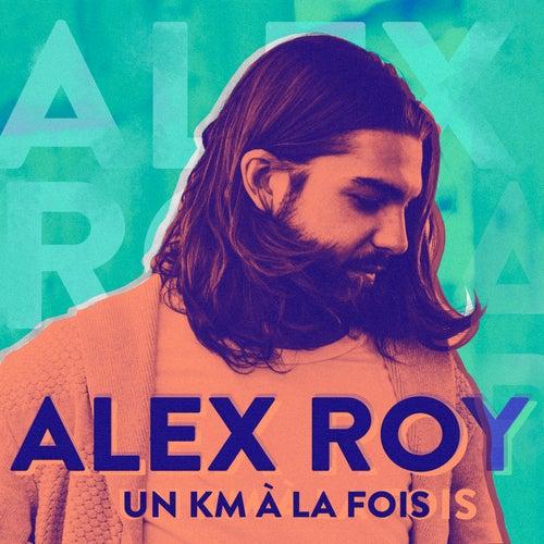 Un km à la fois de Alex Roy