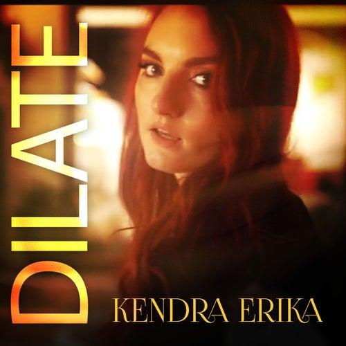 Dilate by Kendra Erika