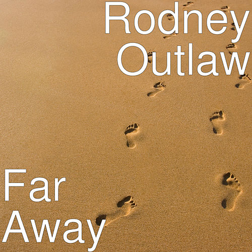 Far Away di Rodney Outlaw