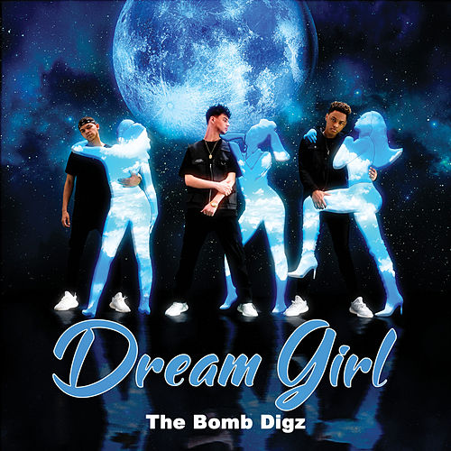 Dream Girl by The Bomb Digz