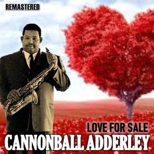 Love for Sale by Cannonball Adderley