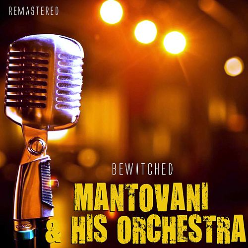 Bewitched by Mantovani & His Orchestra