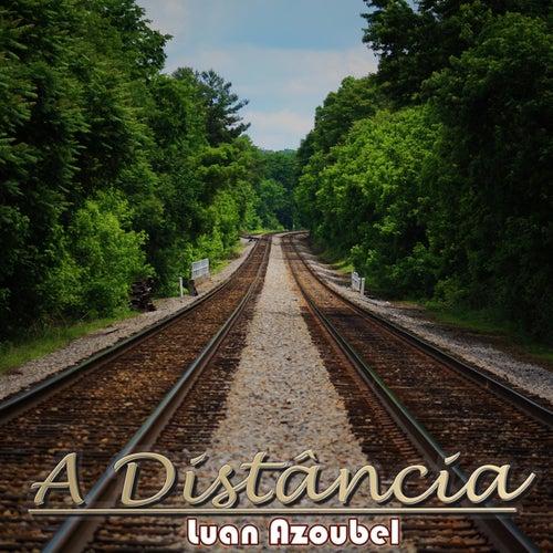 A Distância by Luan Azoubel