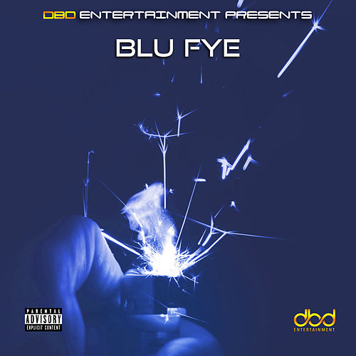 B.L.U F.Y.E by Various Artists