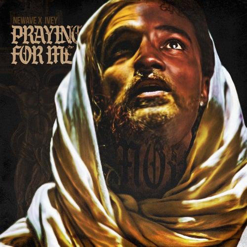 Prayin' for Me de Ivey