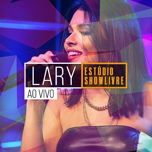 Lary no Estúdio Showlivre, Vol. 2 (Ao Vivo) von Lary