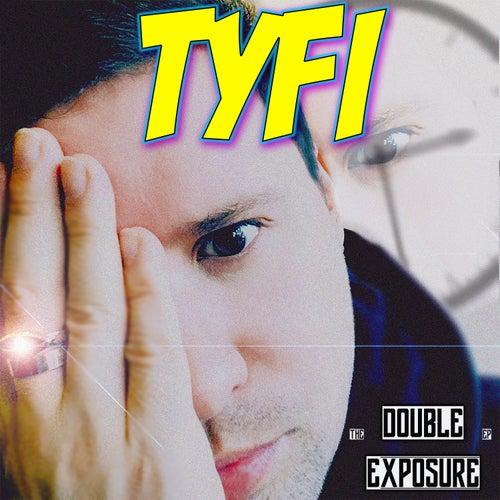 The Double Exposure EP de Tyfi