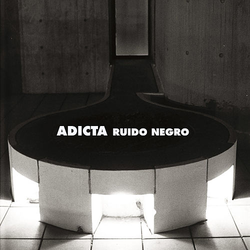 Ruido Negro by Adicta