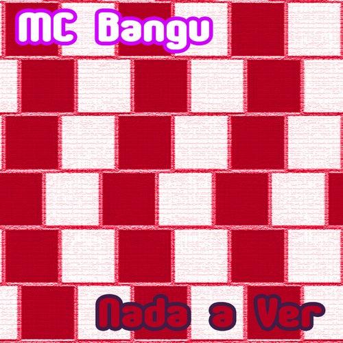 Nada a Ver von MC Bangu