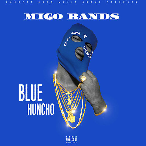 Blue Huncho von Migo Bands