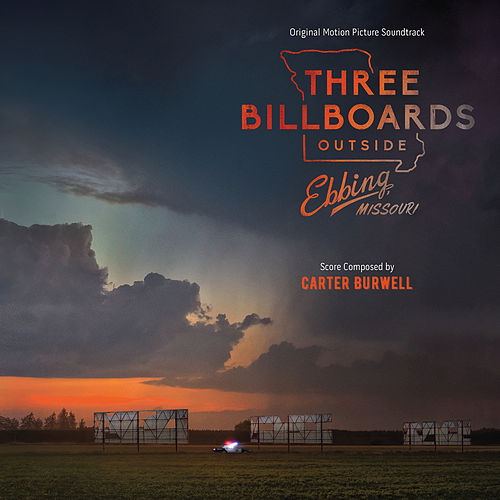 Three Billboards Outside Ebbing, Missouri (Original Motion Picture Soundtrack) by Carter Burwell