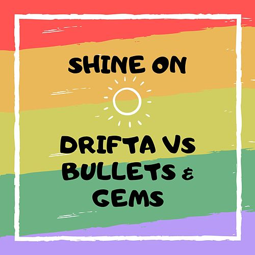 Shine On by Drifta