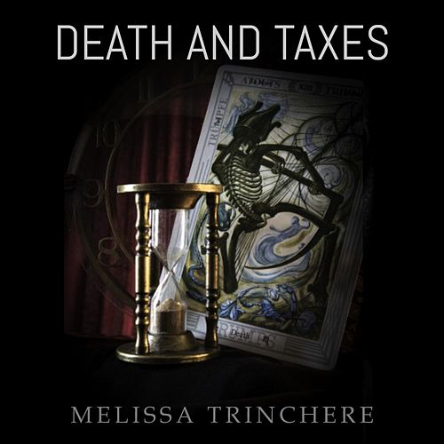 Death and Taxes by Melissa Trinchere