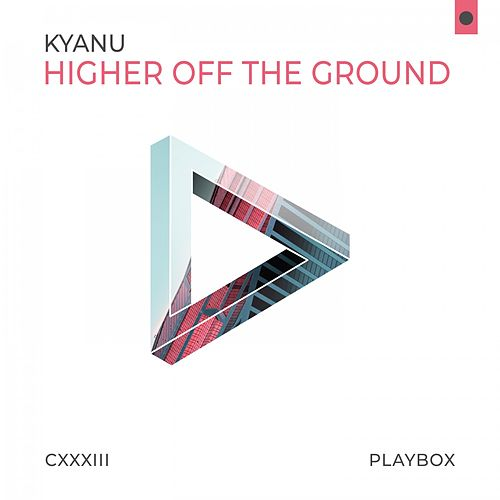 Higher off the Ground von Kyanu