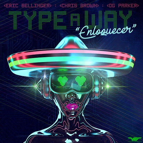 Type a Way (feat. Chris Brown & OG Parker) [Spanish Remix] von Eric Bellinger