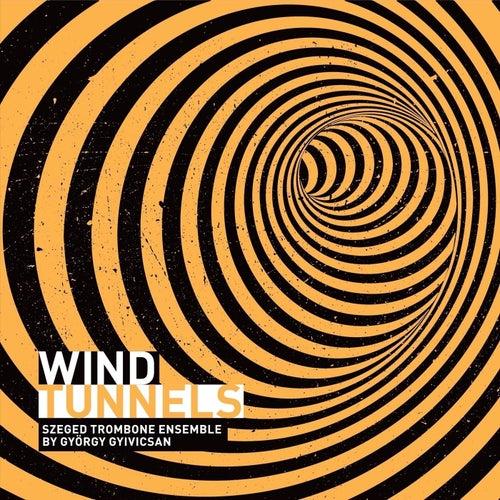 Wind Tunnels von Szeged Trombone Ensemble