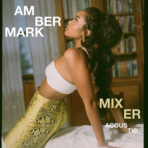Mixer (Acoustic) by Amber Mark