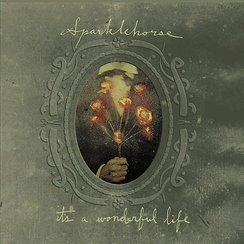 It's A Wonderful Life by Sparklehorse