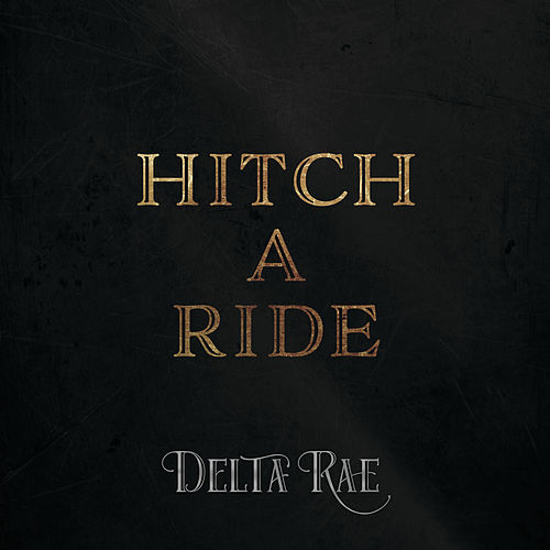 Hitch A Ride by Delta Rae