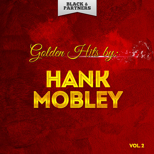 Golden Hits By Hank Mobley Vol 2 by Hank Mobley